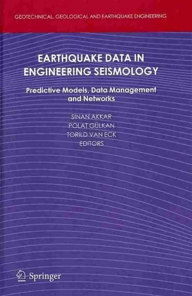 Earthquake Data in Engineering Seismology: Predictive Models, Data Management and Networks