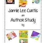 This author study covers a wide range of books written by Jamie Lee Curtis, including:  It's Hard to Be Five Where Do Balloons Go Big Words for Lit...