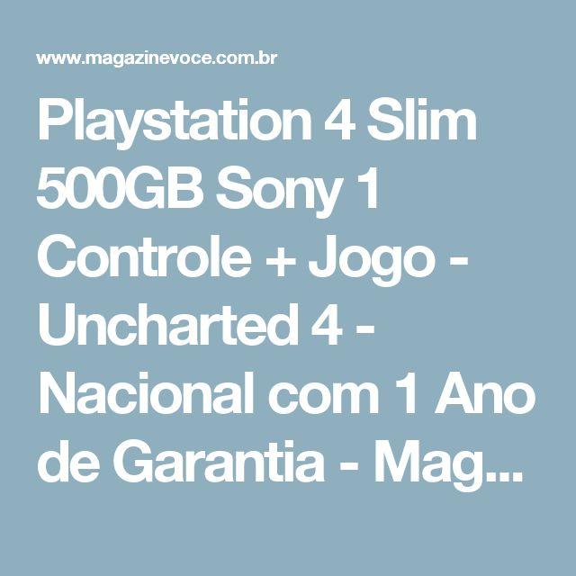 Playstation 4 Slim 500GB Sony 1 Controle + Jogo - Uncharted 4 - Nacional com 1 Ano de Garantia - Magazine Decorcom