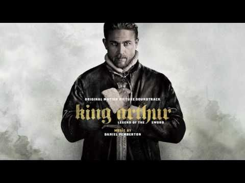 OFFICIAL: King Arthur: Legend Of The Sword - Daniel Pemberton - King Arthur Soundtrack - YouTube