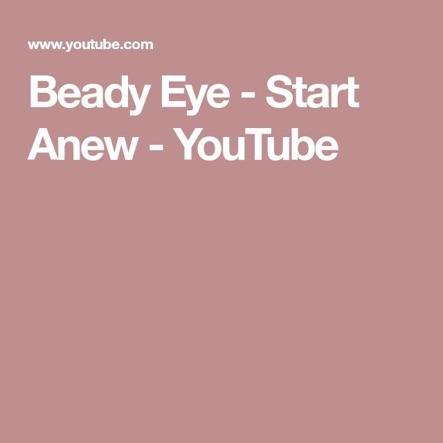 Beady Eye - Start Anew - YouTube