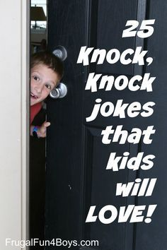 Here are 25 knock, knock jokes that kids will be sure to love! I think knock, knock jokes are a childhood rite of passage.  Yes, they're corny and goofy, but kids LOVE them!  And then of course they have to make up their own – which make absolutely no sense at all!  Knock, knock. …