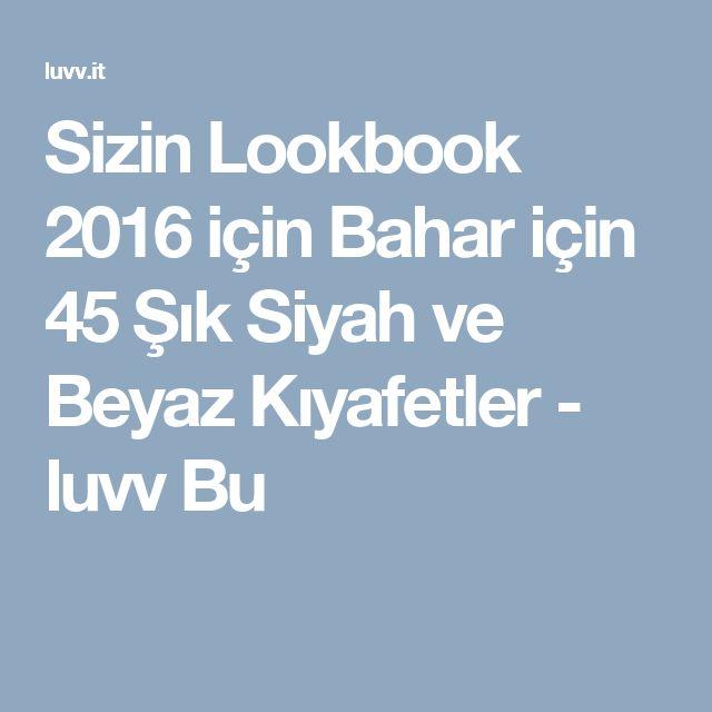 Sizin Lookbook 2016 için Bahar için 45 Şık Siyah ve Beyaz Kıyafetler - luvv Bu