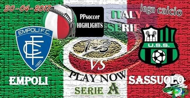 Empoli 1 - 3 Sassuolo HIGHLIGHTS 30.04.2017