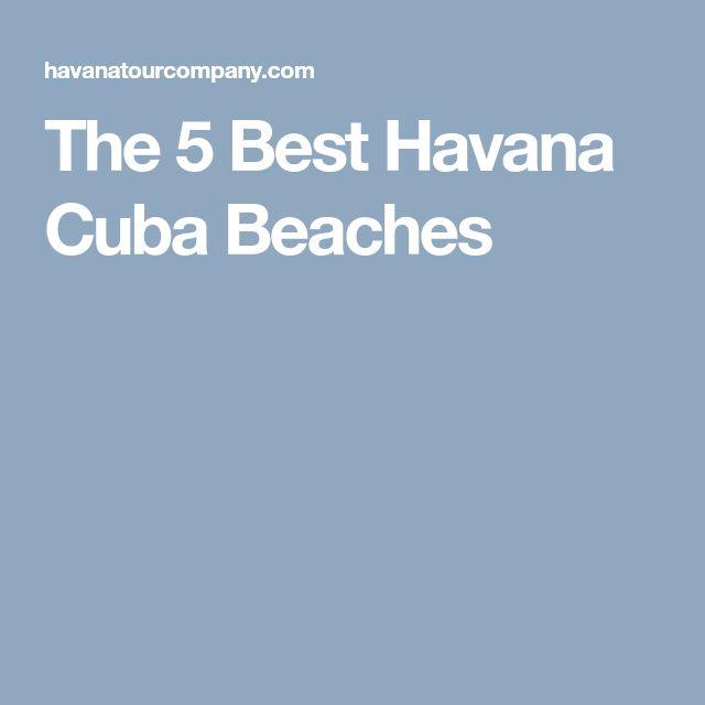 The 5 Best Havana Cuba Beaches