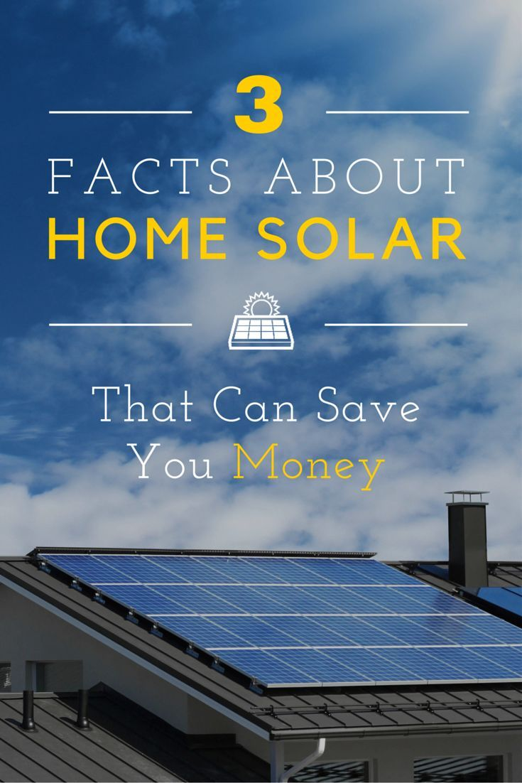 3 facts about home solar that can save you money home for Energy conservation facts