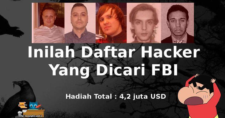 Inilah Daftar hacker Yang Dicari FBI Dengan teknologi Paling Hebat Didunia  http://bangroyhan.pasti.in/teknologi/inilah-daftar-hacker-dicari-fbi/