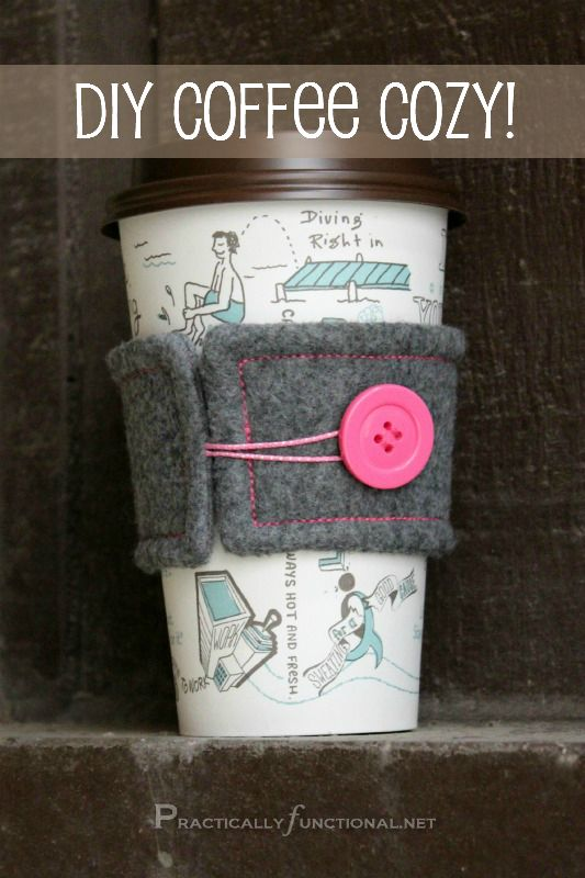 Felt Coffee Cozy at Practically Functional.  I adore these.  I have seen the crochet ones, but this super-cute felt is something I can do!!