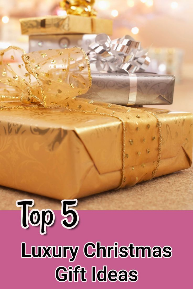 Top 5 Luxury Christmas Gifts 2020 Generous Holiday
