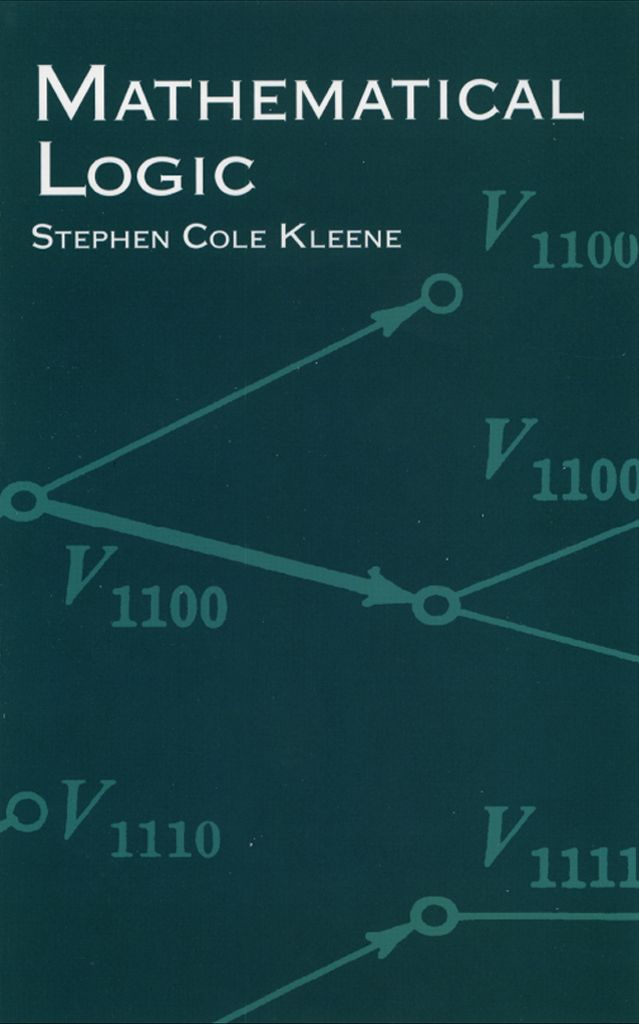 Mathematical Logic by Stephen Cole Kleene  Undergraduate students with no prior instruction in mathematical logic will benefit from this multi-part text. Part I offers an elementary but thorough overview of mathematical logic of 1st order. Part II introduces some of the newer ideas and the more profound results of logical research in the 20th century. 1967 edition.