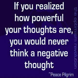 never negative.Power Thoughts, Spirituality Wisdom, Positive Quotes, The Power Of Positive Thinking, Favorite Quotes, Living, Inspiration Quotes, Power Of Thoughts, Mindfulness
