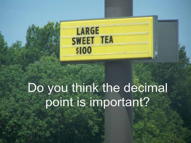 What a GREAT picture to show as you start teaching decimals…are they really important???