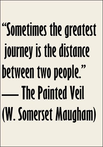 -- The Painted Veil (W, Somerset Maugham)