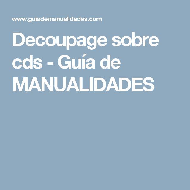 Decoupage sobre cds - Guía de MANUALIDADES