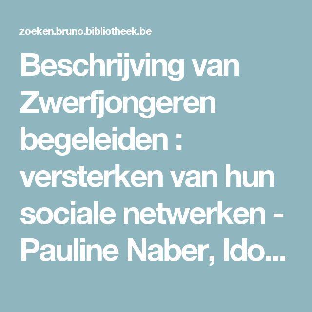 Beschrijving van Zwerfjongeren begeleiden : versterken van hun sociale netwerken - Pauline Naber, Ido Sap, Marjolein Bijvoets - BruNO - Brussels Netwerk Openbare bibliotheken