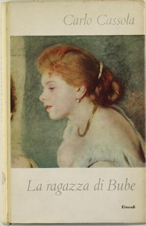 Carlo Cassola, La Ragazza di Bube per I Coralli Einaudi.