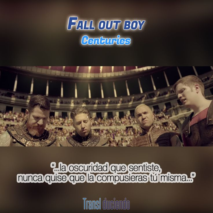 Traducción: #FallOutBoy - #Centuries | #AmericanBeautyAmericanPsycho #ABAP http://transl-duciendo.blogspot.com.au/2015/02/fall-out-boy-centuries-siglos.html