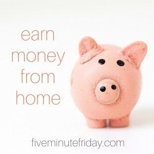 Earn money from home with these two affiliate marketing opportunities from Five Minute Friday