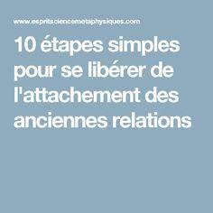 10 étapes simples pour se libérer de l'attachement des anciennes relations