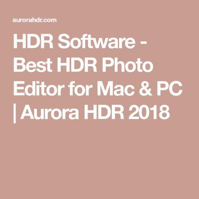 HDR Software - Best HDR Photo Editor for Mac & PC   Aurora HDR 2018