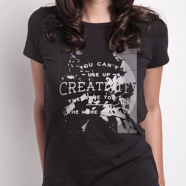 Creativity too #snaptee #tshirt #quotes #women #fashion #tees #womansclothing #slichoart -- Make your own #Snaptee #tshirt