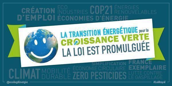 """La loi du 17 août 2015 relative à la transition énergétique pour la croissance verte est une loi """"d'action et de mobilisation"""" qui engage le pays tout entier : citoyens, entreprises, territoires, pouvoirs publics. Elle va perme..."""