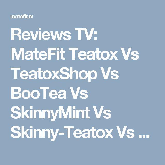 Reviews TV: MateFit Teatox Vs TeatoxShop Vs BooTea Vs SkinnyMint Vs Skinny-Teatox Vs YourTea - MateFit.TV #teatox #detox #matefit #matefitme