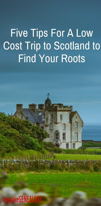5 Tips For A Cheap Ancestral Trip To Scotland Scotland Travel Scotland Scottish Highlands