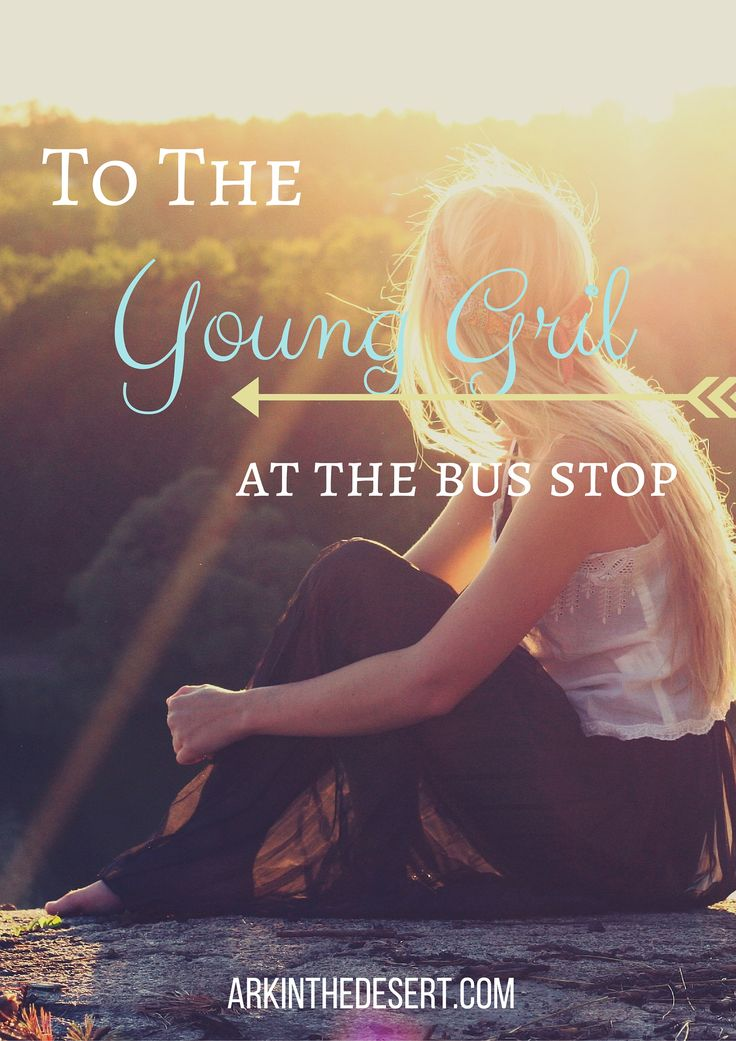 To The Young Girl At the Bus Stop | Blog for Christian ...