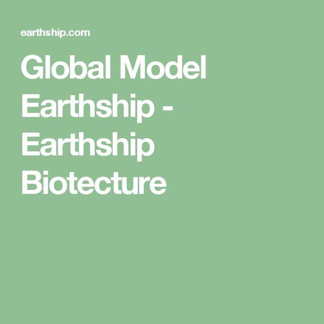 Global Model Earthship - Earthship Biotecture