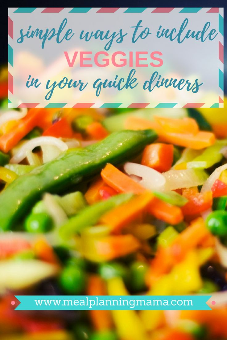 You can still include veggies in your simple dinners on even the BUSIEST of nights. Here are some quick ideas on how to do that.