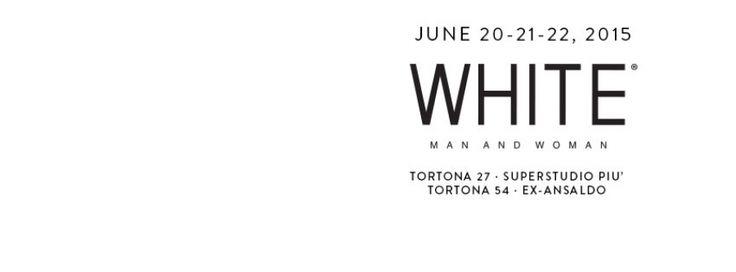 WHITE. PRESENTATA PROSSIMA EDIZIONE DAL 20/22 GIUGNO 2015 #fashion #show