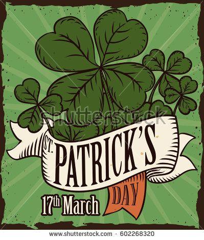 Vintage poster with lucky clovers and a ribbon around them with reminder date for St. Patrick Day celebration.