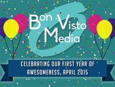 HAPPY ANNIVERSARY: BON VISTO MEDIA, ONE YEAR LATER (4/13/2015) #BonVistoBirthday