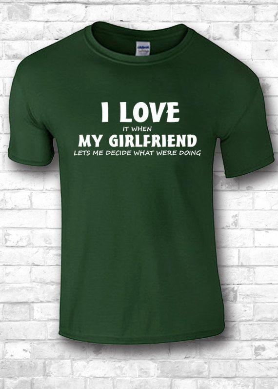 Funny shirt sayings I love my girlfriend  by FourSeasonsTshirt