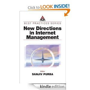 New Directions in Internet Management (Best Practices) New Directions in Internet Management (Best Practices)   http://www.amazon.com/gp/product/B000Q361Z4/ref=as_li_ss_tl?ie=UTF8=1789=390957=B000Q361Z4=as2=onthemonewi0b-20