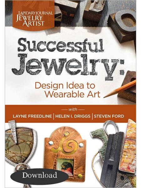 Successful Jewelry: Design Idea to Wearable Art (Download) - Interweave