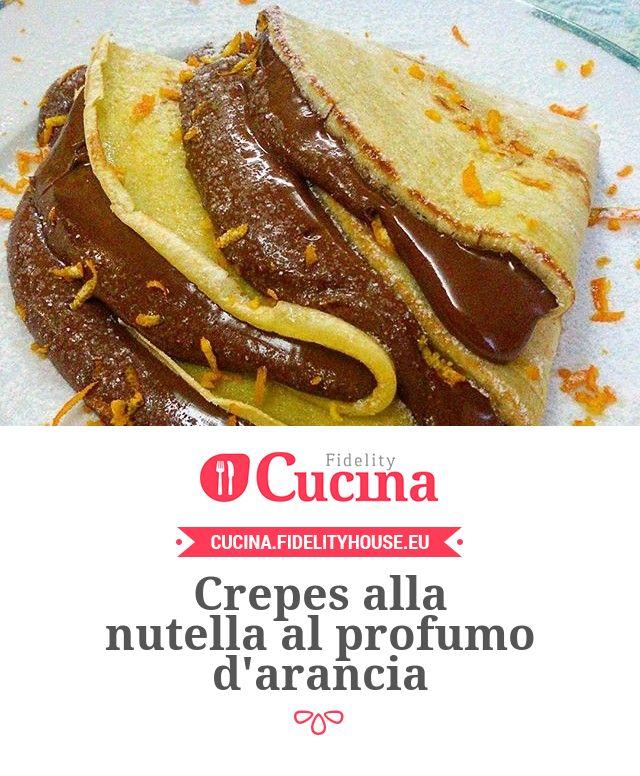 Crepes alla nutella al profumo d'arancia della nostra utente Tiziana. Unisciti alla nostra Community ed invia le tue ricette!