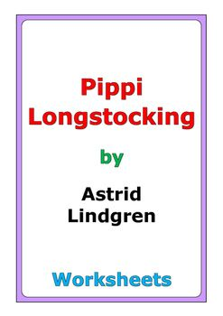 """71 pages of worksheets for the story """"Pippi Longstocking"""" by Astrid Lindgren"""