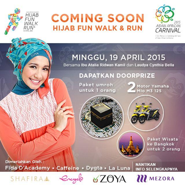 Cooming Soon! Hijab Fun Walk & Run Minggu, 19 April 2015 bersama Ibu Atalia Ridwan Kamil dan Laudya Cynthia Bella.  Ada hadiah Umroh Gratis, Sepeda Motor dan juga Trip ke Bangkok! Nantikan info selengkapnya yaa ;)