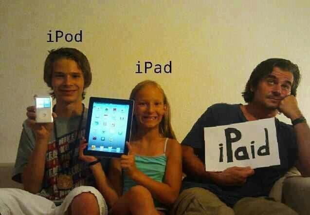 iPod, iPad, iPaidIpods, Laugh, Funny Humor, So True, Funny Stuff, Ipaid, Families Photos, Funnystuff, True Stories