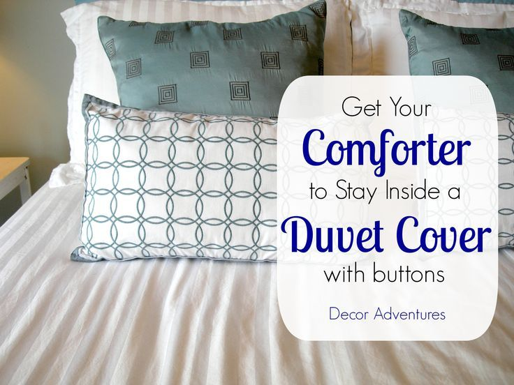 How To Keep A Duvet In Place Decor Adventures Diy Duvet Duvet Cover Diy Duvet Covers