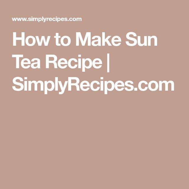 How to Make Sun Tea Recipe | SimplyRecipes.com