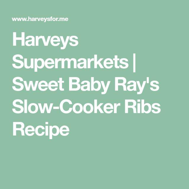 Harveys Supermarkets | Sweet Baby Ray's Slow-Cooker Ribs Recipe