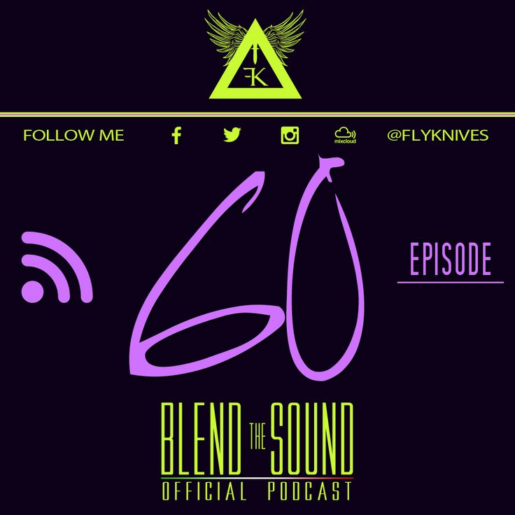 Blend the Sound episode 060. The official EDM CLUB HOUSE Podcast SHOW by FlyKnives DJ   #MIXCLOUD link to LISTEN:  http://www.mixcloud.com/FlyKnives/blend-the-sound-podcast-60/