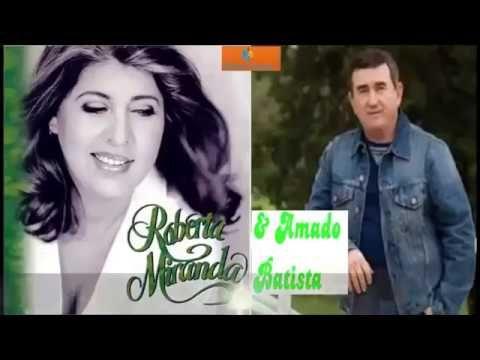 Amado Batista E Roberta Miranda As Melhores Youtube O Melhor