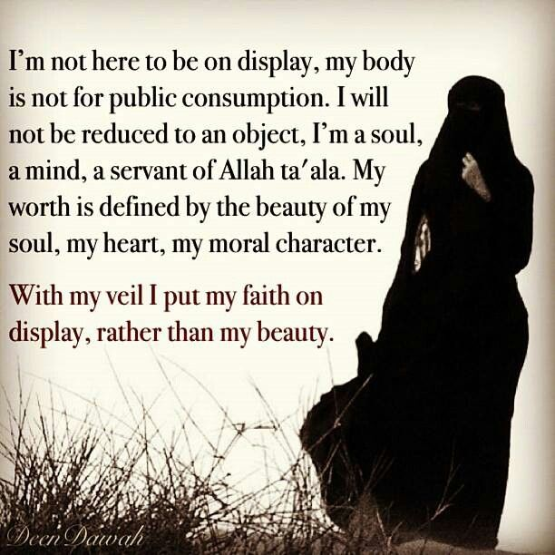 "This is something that all Muslimahs should totally agree with - our physical attractiveness is nothing compared with ""the beauty of our soul"" and most importantly our ""moral character""."