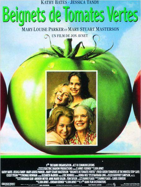 """""""Beignets de tomates vertes"""" de john Avnet avec Kathy bates, Jessica tandy, Mary Kouise parker et Mary Stuart Masterson."""
