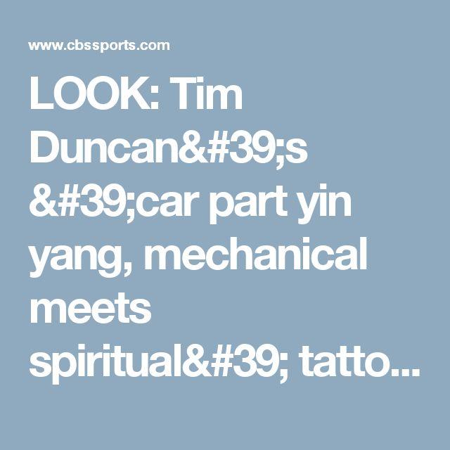 LOOK: Tim Duncan's 'car part yin yang, mechanical meets spiritual' tattoo - CBSSports.com