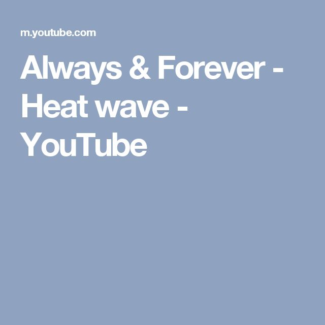 Always & Forever - Heat wave - YouTube